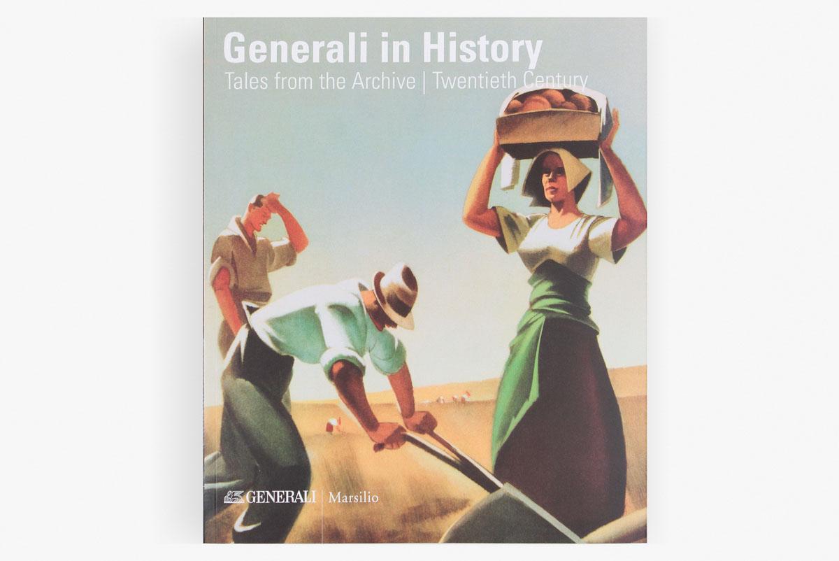 """Assicurazioni Generali """"Generali in History"""" volume II, Marsilio Editore, 2016. Foto interne di Massimo Goina e autori vari."""